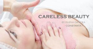 Tratament facial Careless Beauty by Elena Oancea in Constanta